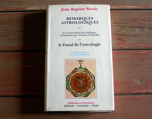 jean-baptiste morin,astrologie,remarques astrologiques,le fanal de l'astrologie,astrologues,astrologie de ptolémée,ptolémée,centiloque de ptolémée,nicolas de bourdin,jacques halbronn,livres,boutique