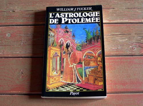 william j. tucker,astrologie,ptolémée,tetrabiblosn l'astrologie de ptolémée